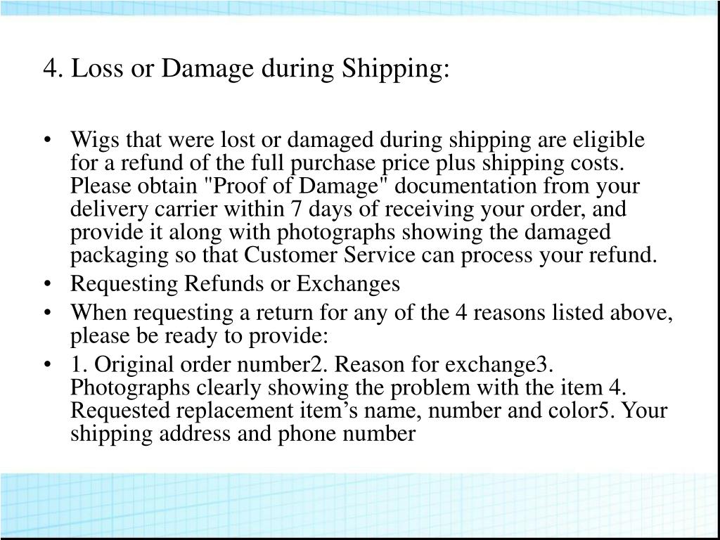 4. Loss or Damage during Shipping: