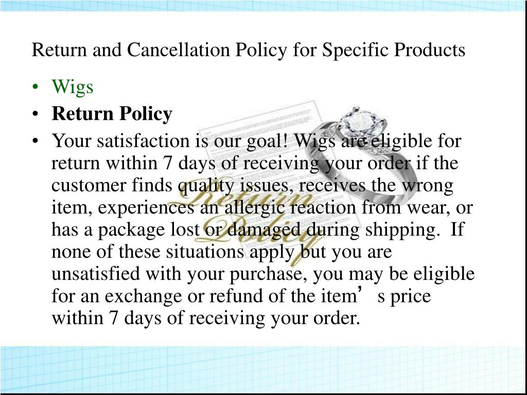 Return and Cancellation Policy for Specific Products