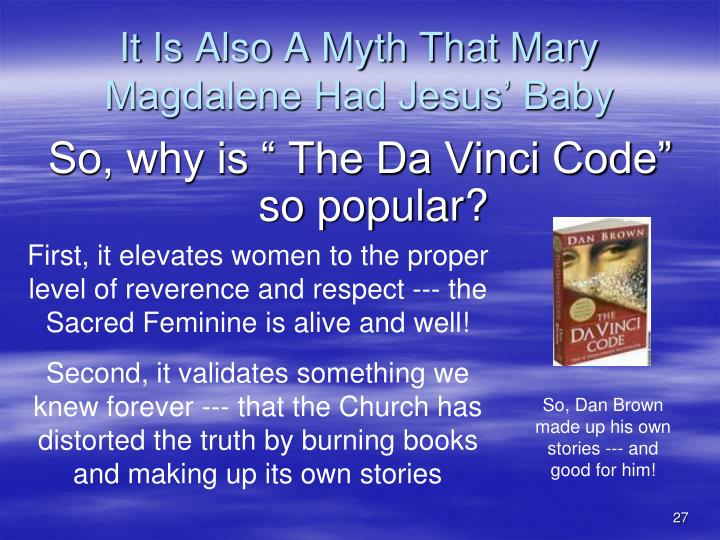 It Is Also A Myth That Mary Magdalene Had Jesus' Baby
