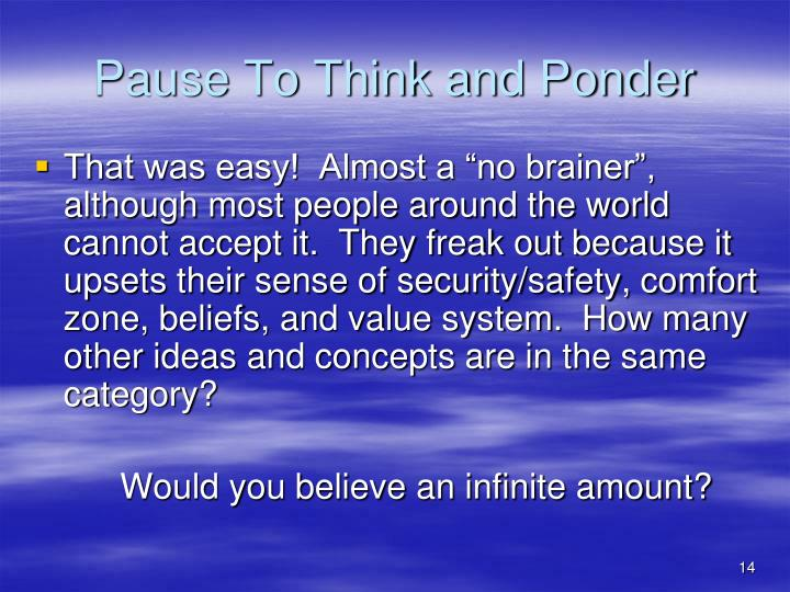 Pause To Think and Ponder