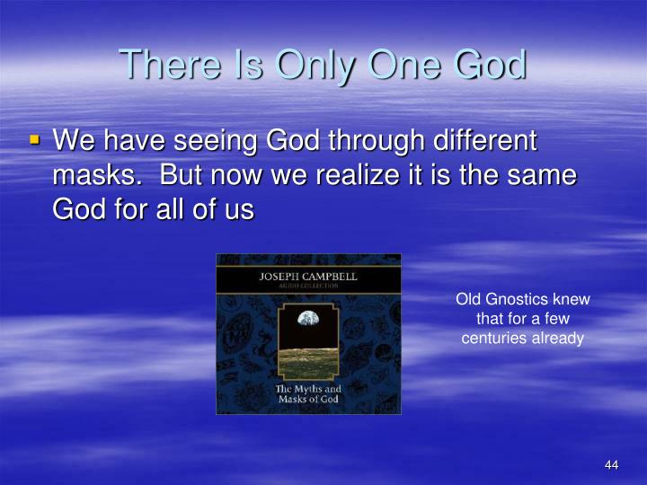 There Is Only One God