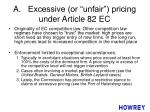 a excessive or unfair pricing under article 82 ec