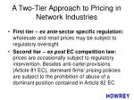 a two tier approach to pricing in network industries