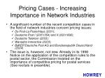 pricing cases increasing importance in network industries