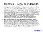 rebates legal standard 2