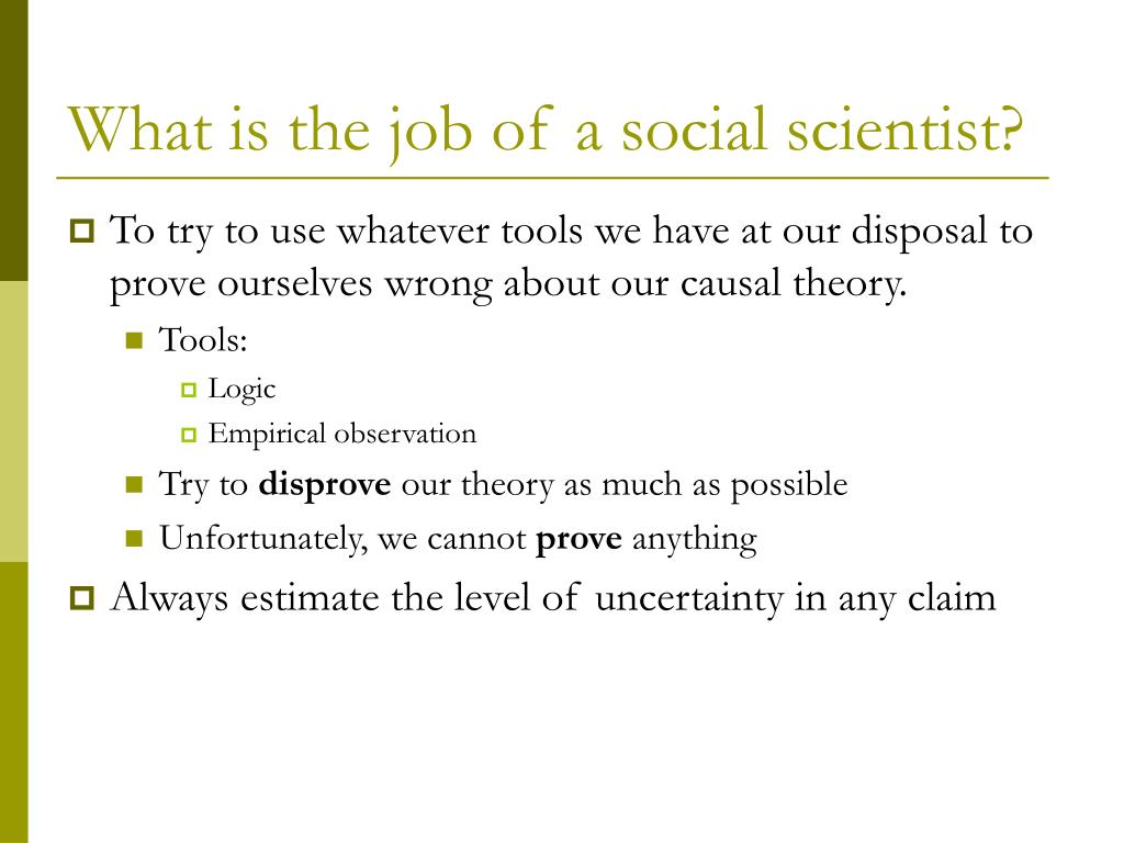 What is the job of a social scientist?