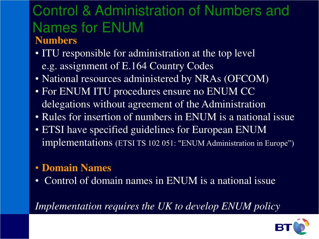 Control & Administration of Numbers and Names for ENUM