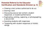 potential referral to the educator certification and standards division p 9