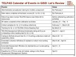 telpas calendar of events in gisd let s review