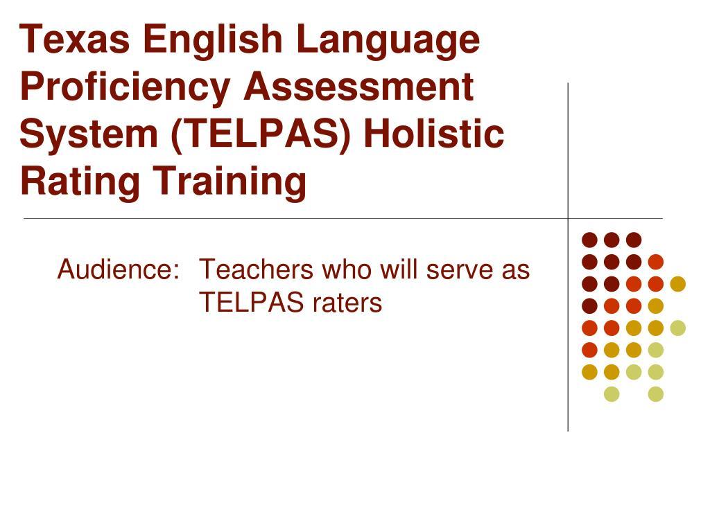 texas english language proficiency assessment system telpas holistic rating training l.