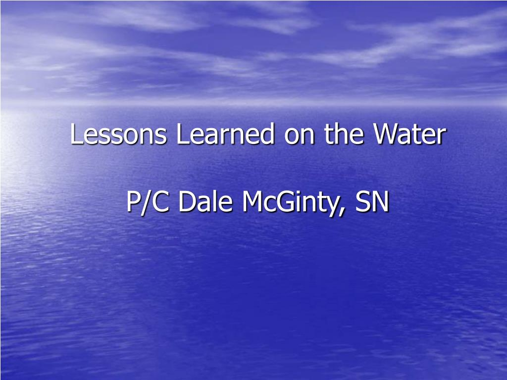 lessons learned on the water p c dale mcginty sn l.