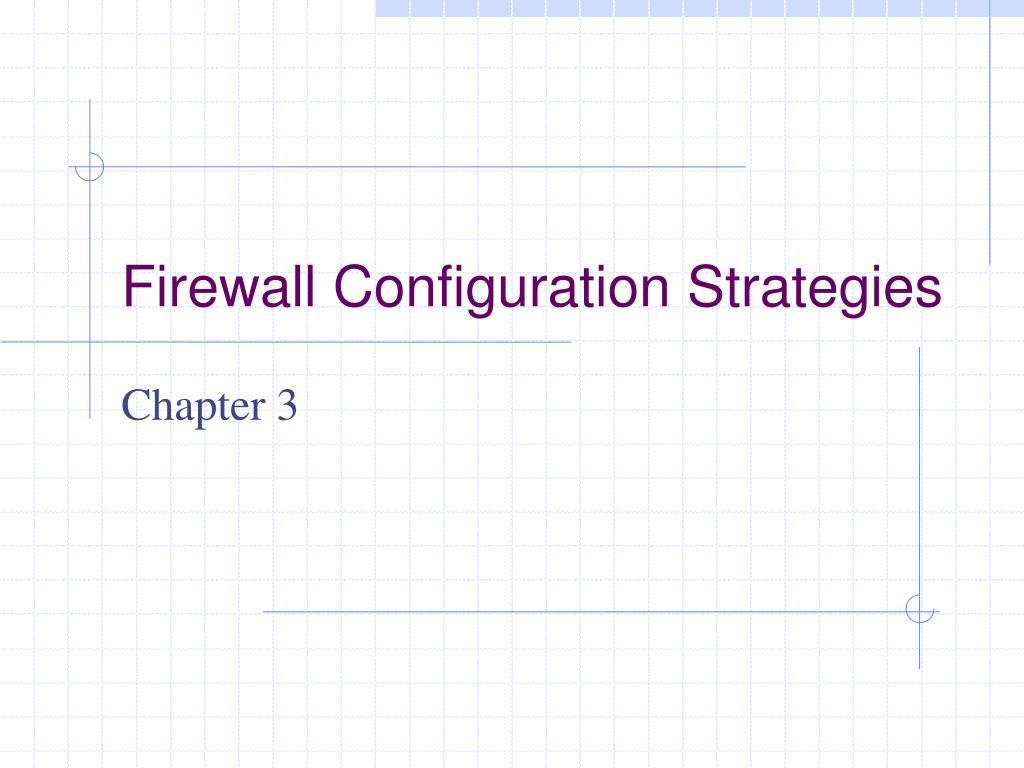 firewall configuration strategies l.