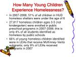 how many young children experience homelessness
