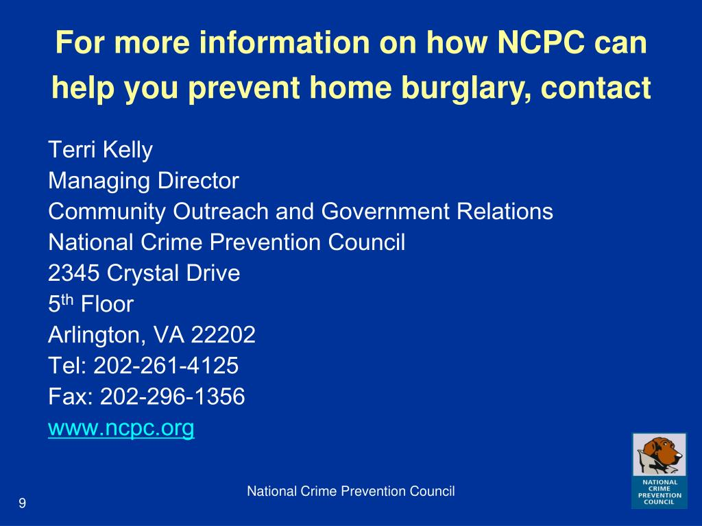For more information on how NCPC can help you prevent home burglary, contact