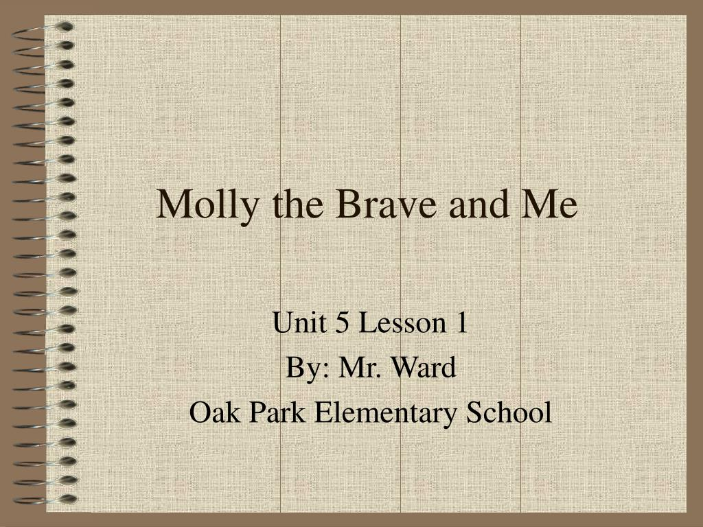 molly the brave and me