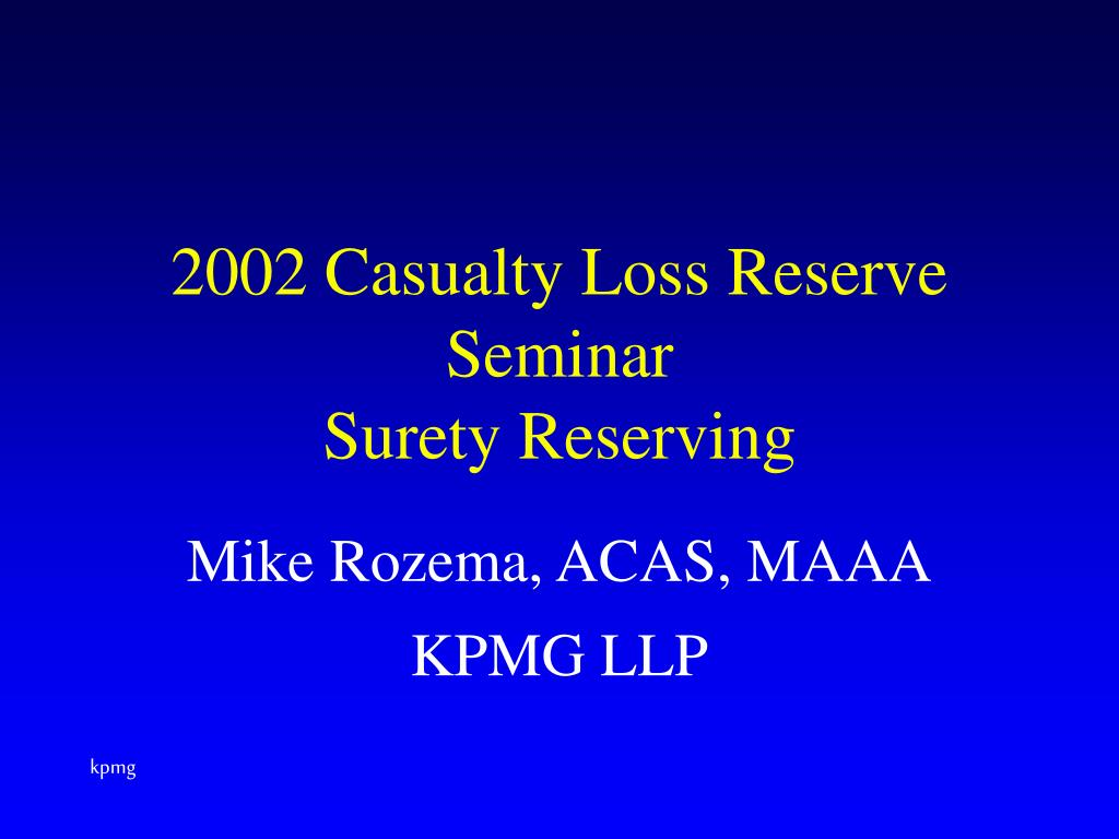 2002 casualty loss reserve seminar surety reserving l.