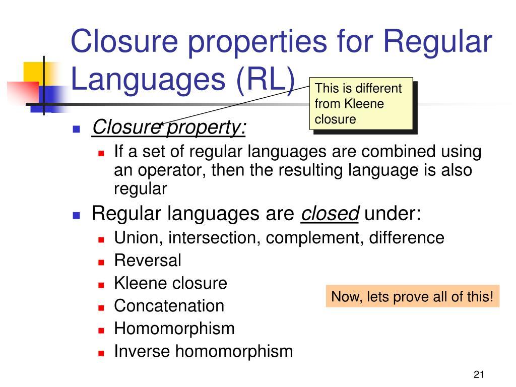 Closure properties for Regular Languages (RL)