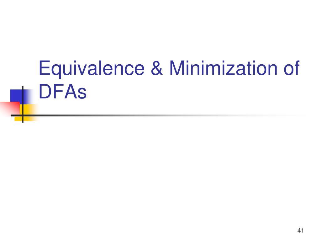 Equivalence & Minimization of DFAs