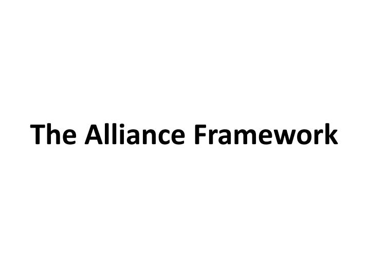 The alliance framework
