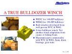 a true bulldozer winch