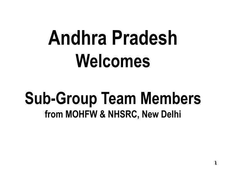 Andhra pradesh welcomes sub group team members from mohfw nhsrc new delhi