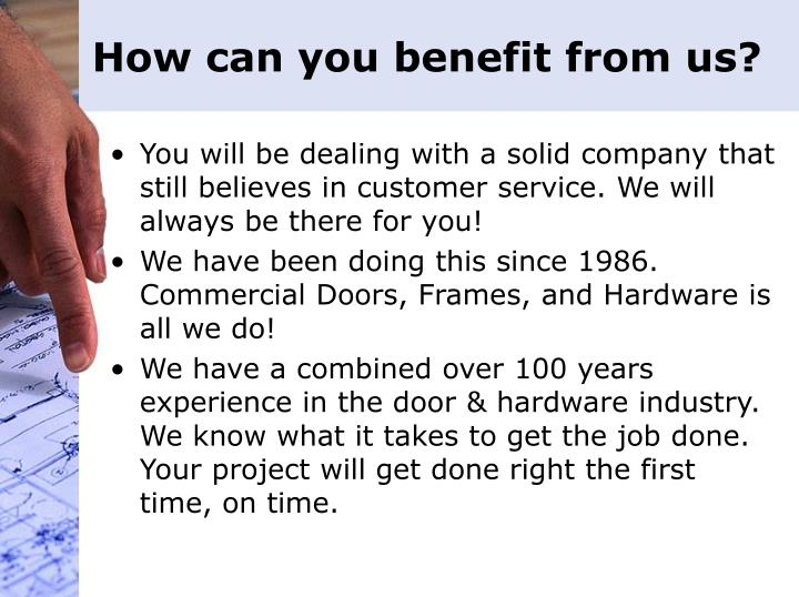 How can you benefit from us