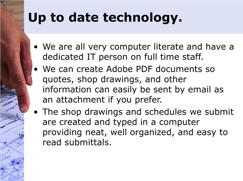 Up to date technology.