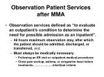 observation patient services after mma15