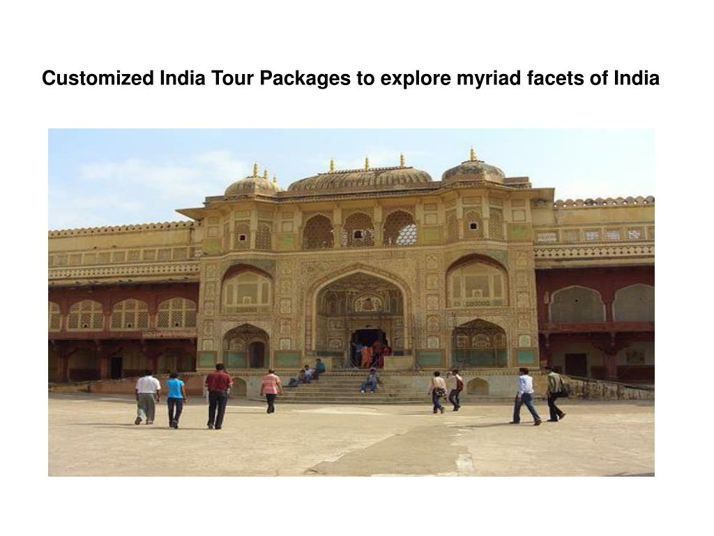 customized india tour packages to explore myriad facets of india l.