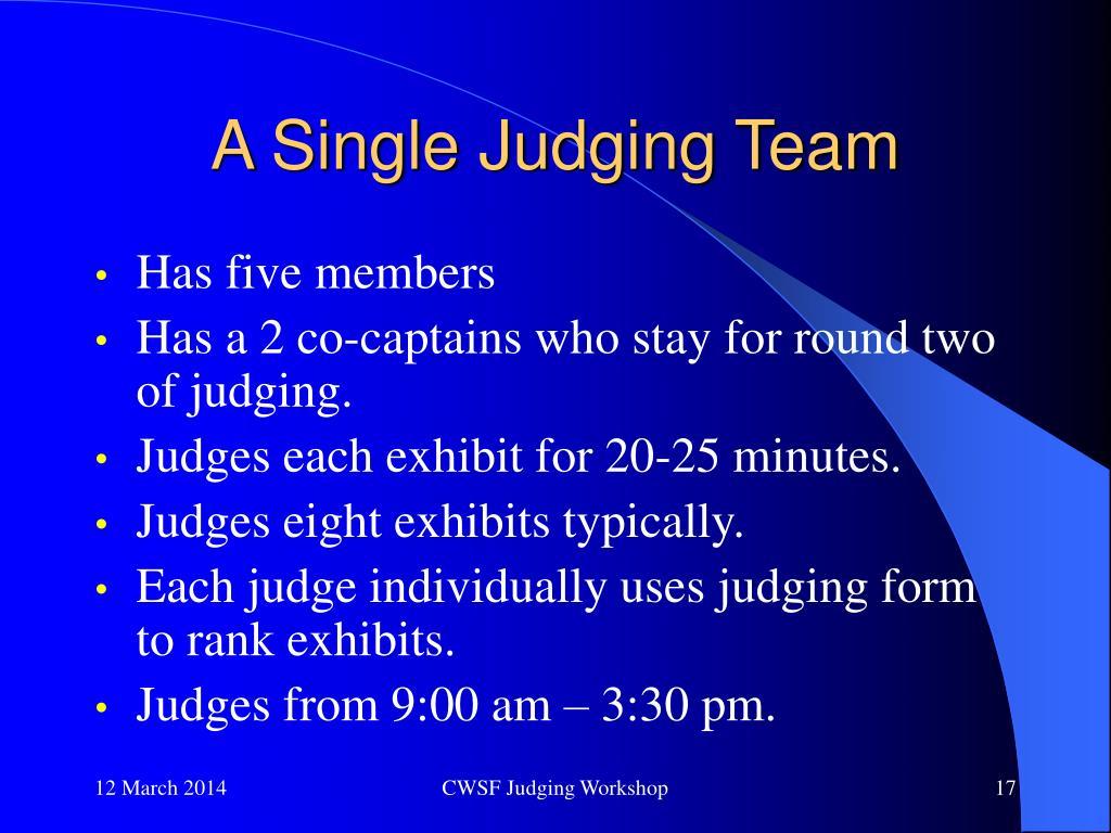 A Single Judging Team