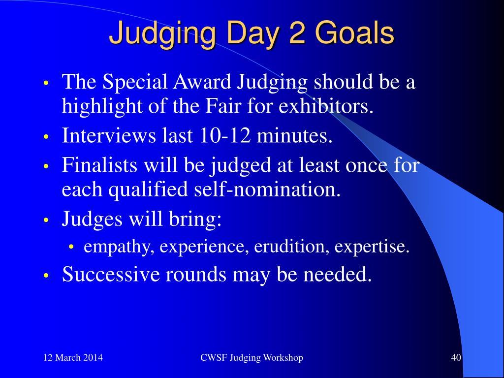Judging Day 2 Goals
