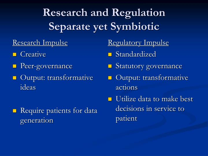 Research and regulation separate yet symbiotic