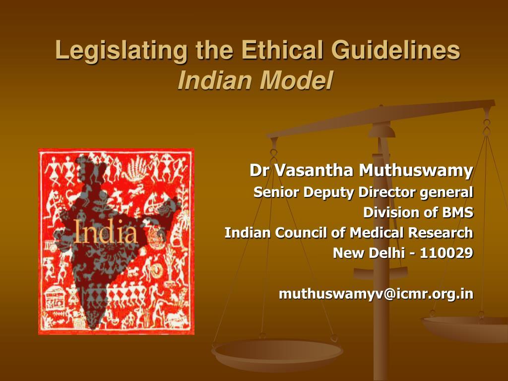 legislating the ethical guidelines indian model