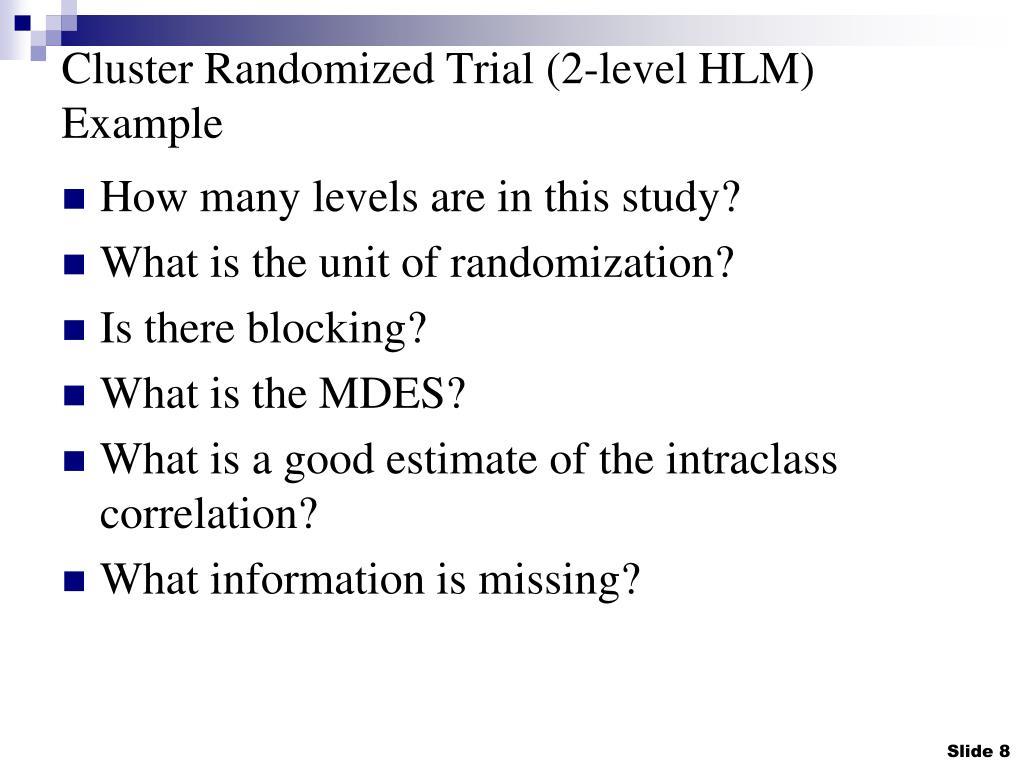 Cluster Randomized Trial (2-level HLM) Example