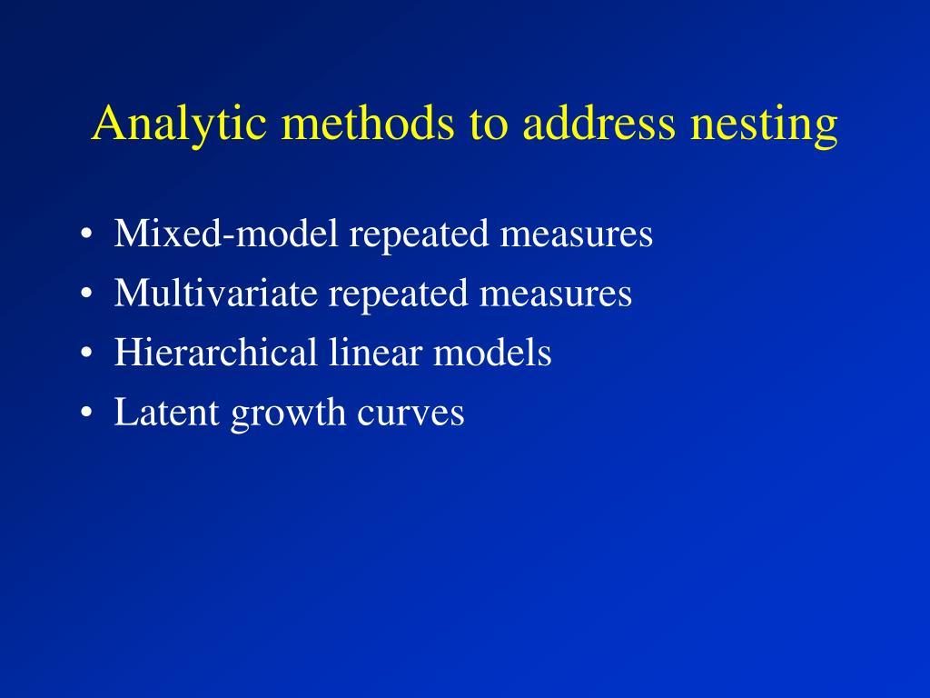 Analytic methods to address nesting