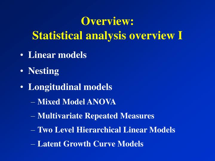 Overview statistical analysis overview i