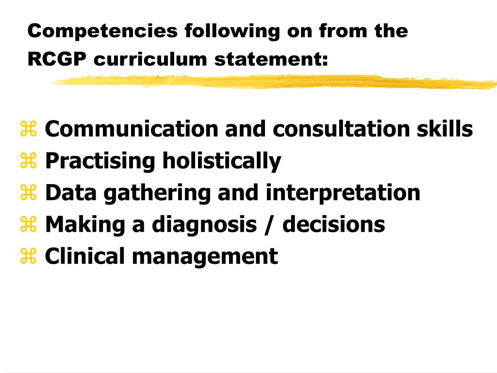 Competencies following on from the RCGP curriculum statement: