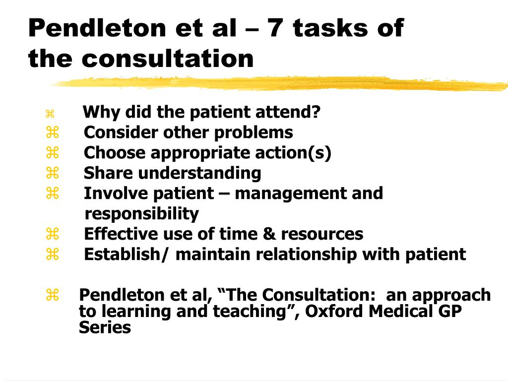 Pendleton et al – 7 tasks of the consultation
