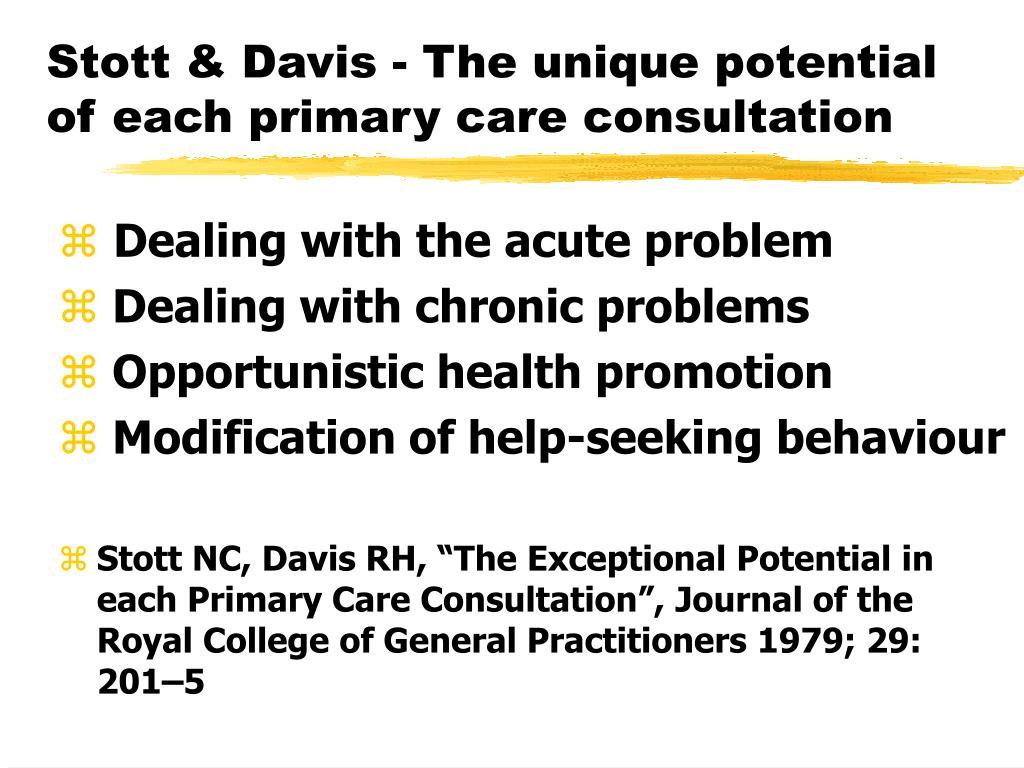 Stott & Davis - The unique potential of each primary care consultation