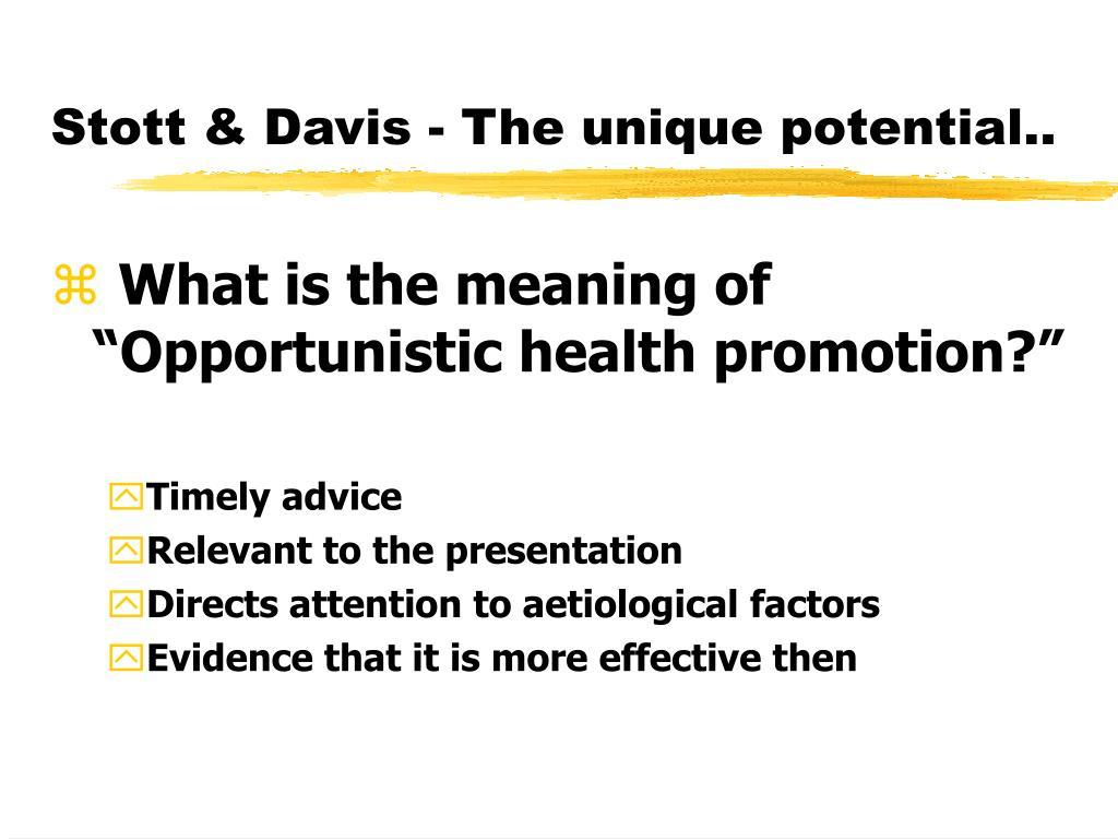 Stott & Davis - The unique potential..
