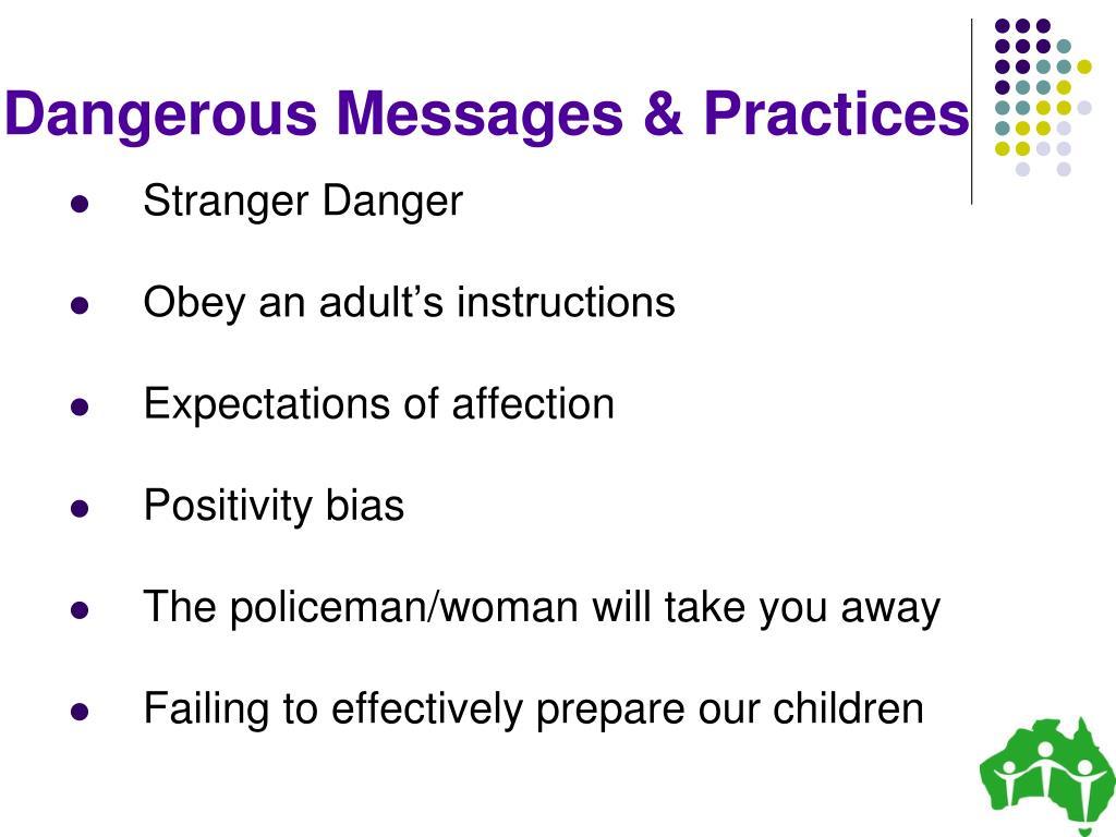 Dangerous Messages & Practices