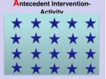 a ntecedent intervention activity