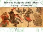 demons thought to cause illness through possession