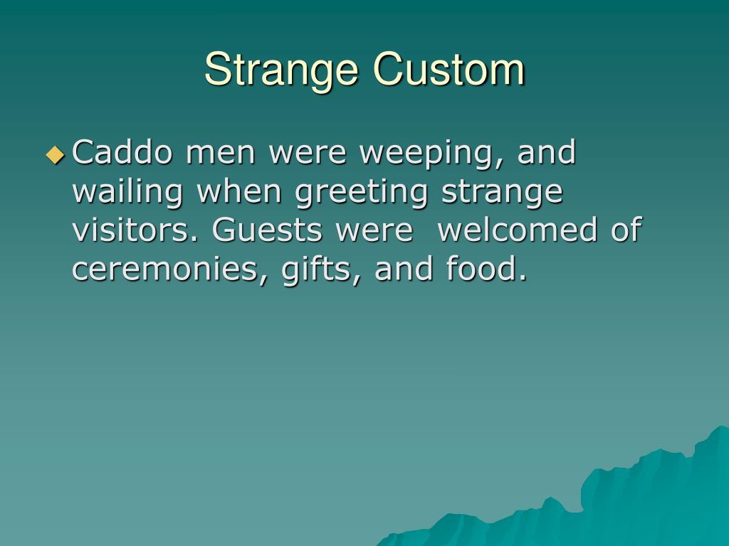Strange Custom
