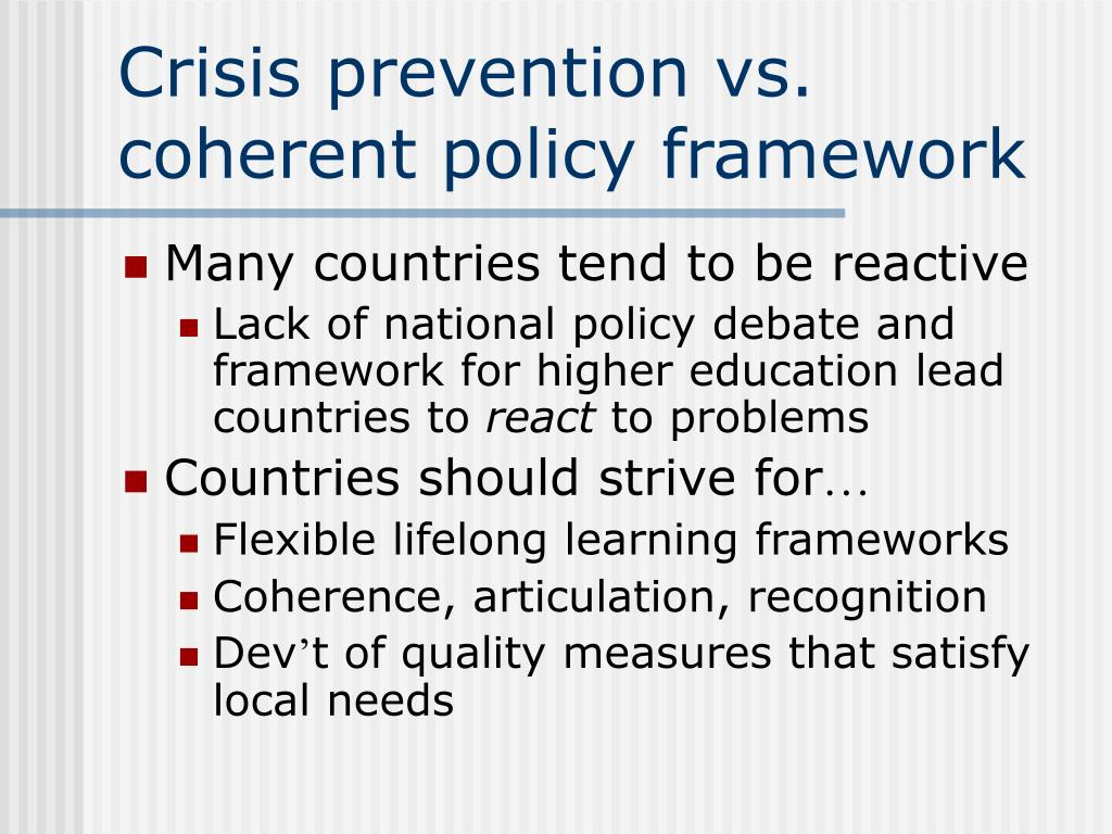 Crisis prevention vs. coherent policy framework