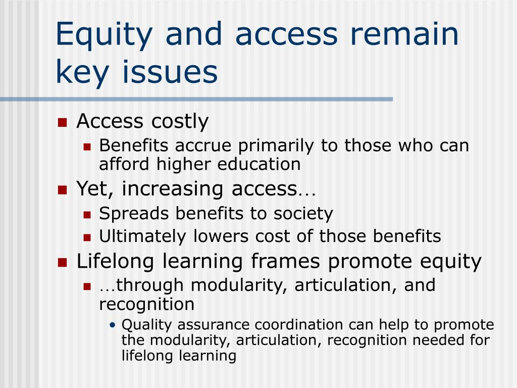 Equity and access remain key issues