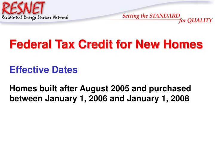 Federal tax credit for new homes1