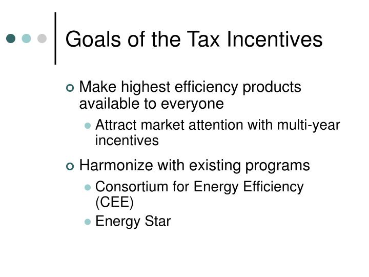 Goals of the Tax Incentives