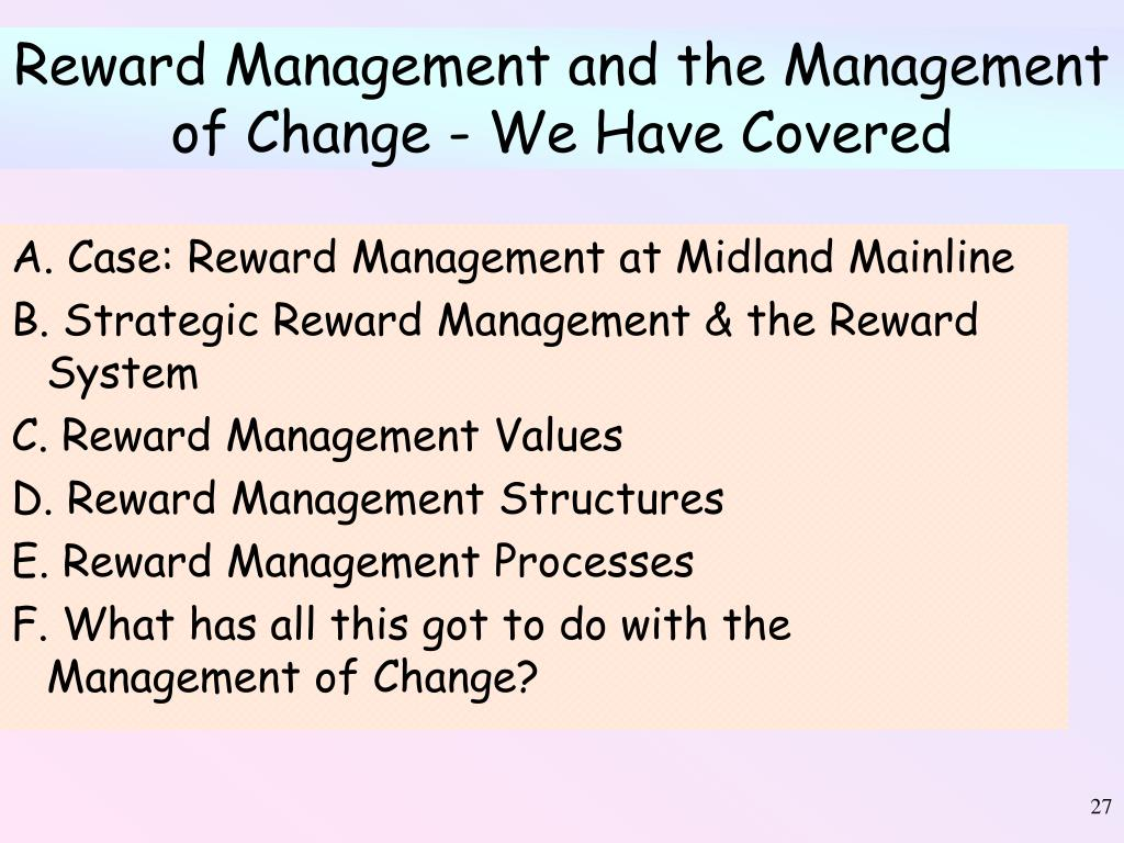 Reward Management and the Management of Change - We Have Covered