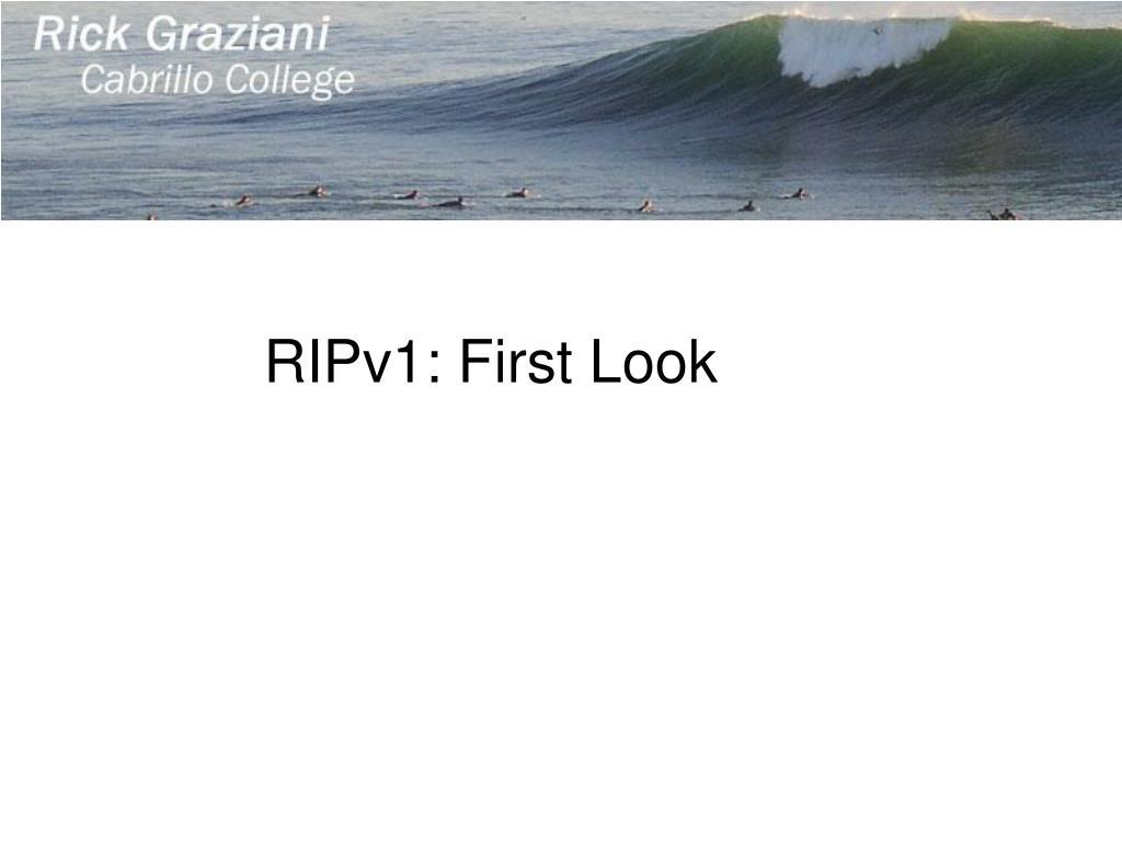 RIPv1: First Look